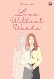 Cover Love Without Words oleh Dheyamela