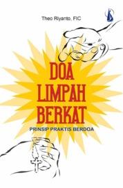 Doa Limpah Berkat - Prinsip Praktis Berdoa by Theo Riyanto, FIC Cover