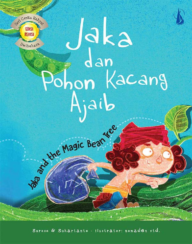 Buku Digital Jaka dan Pohon Kacang Ajaib: Jaka and the Magic Bean Tree oleh Suroso, Suhartanto