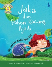 Cover Jaka dan Pohon Kacang Ajaib: Jaka and the Magic Bean Tree oleh Suroso, Suhartanto