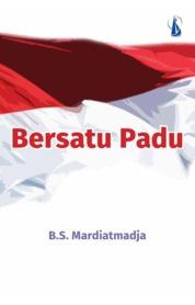 Cover Bersatu Padu oleh B.S. Mardiatmadja