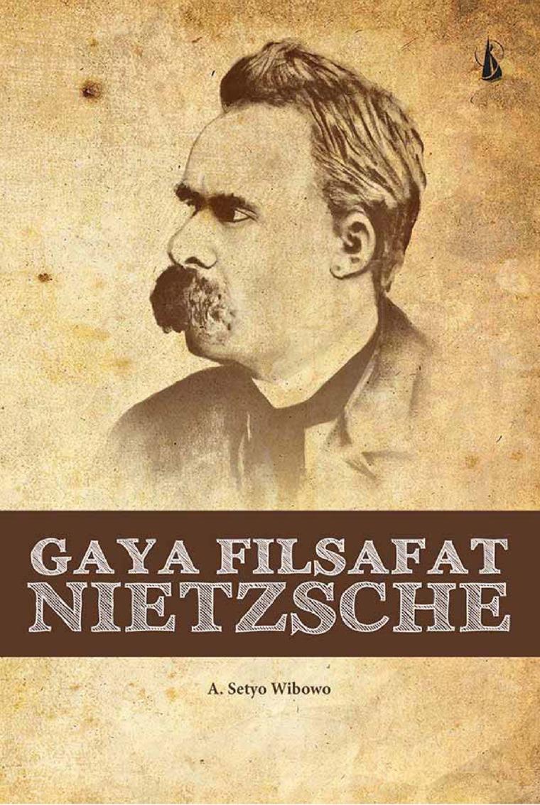 Buku Digital Gaya Filsafat Nietzsche oleh A. Setyo Wibowo