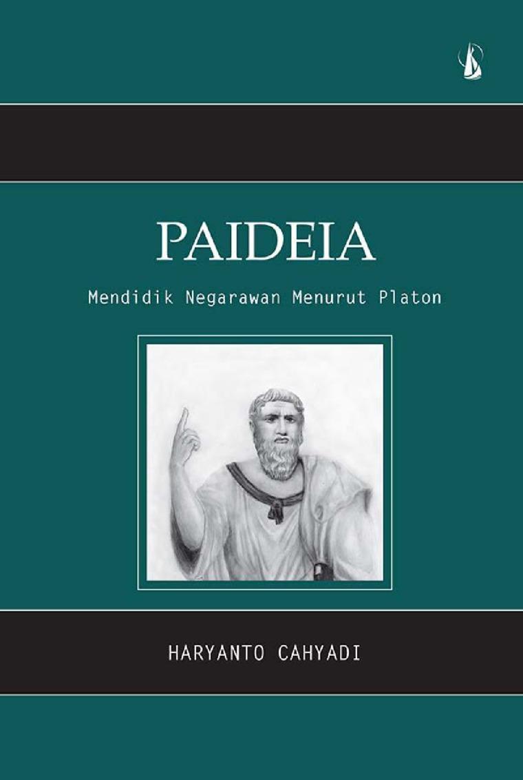 Buku Digital Paideia: Mendidik Negarawan Menurut Platon oleh Haryanto Cahyadi