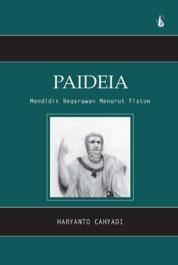 Paideia: Mendidik Negarawan Menurut Platon by Haryanto Cahyadi Cover