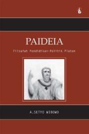 Paideia: Filsafat Pendidikan - Politik Platon by A. Setyo Wibowo Cover