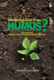Cover (Mungkinkah) Bumi Tanpa Humus: Sebuah Refleksi Atas Relevansi Nilai Kerendahhatian di Masa Kini oleh Hendro Setiawan