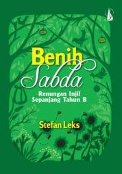 Cover Benih Sabda: Renungan Injil Sepanjang Tahun B oleh Stefan Leks