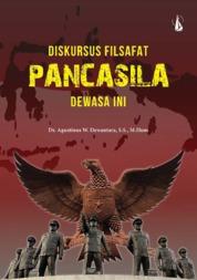 Diskursus Filsafat Pancasila Dewasa Ini by Dr. Agustinus W. Dewantara, S.S., M.Hum Cover