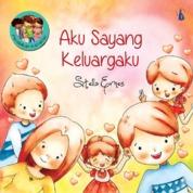 Cover Aku Sayang Keluargaku: Seri Pendidikan Karakter oleh Stella Ernes