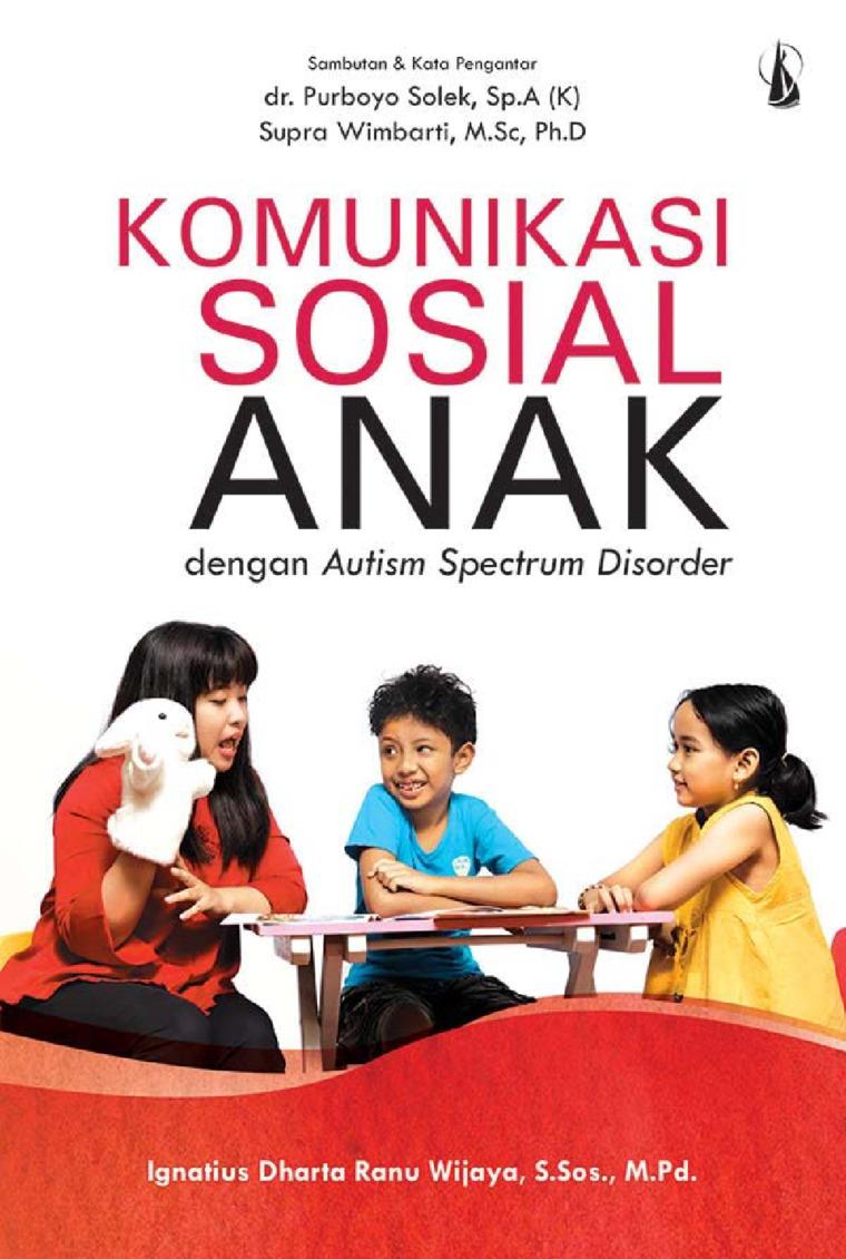 Buku Digital Komunikasi Sosial Anak: Dengan Autism Spectrum Disorder oleh Ignatius Dharta Ranu Wijaya, S.Sos., M.Pd.