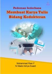 Cover Pedoman Sederhana Membuat Karya Tulis Bidang kedokteran oleh Muhammad Rian F, Ni Made Adnya Suasti