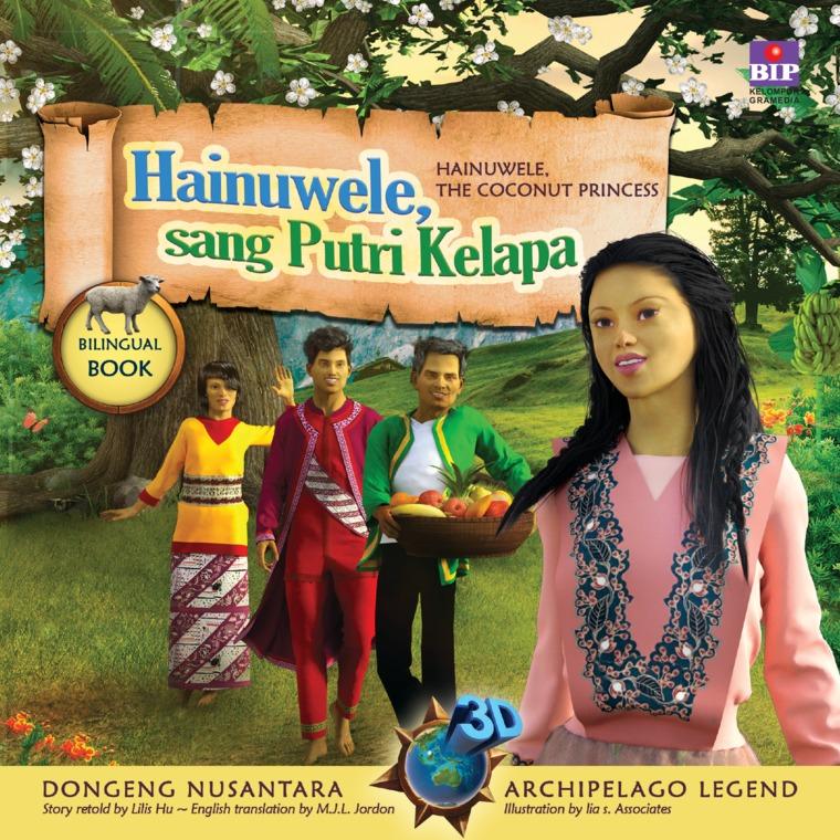 Seri Dongeng 3D Nusantara : Hainuwele, Sang Putri Kelapa by Lilis Hu Digital Book