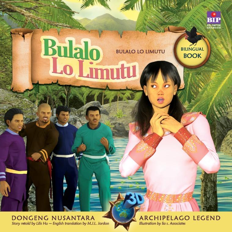 Seri Dongeng 3D Nusantara : Bulalo Lo Limutu by Lilis Hu Digital Book