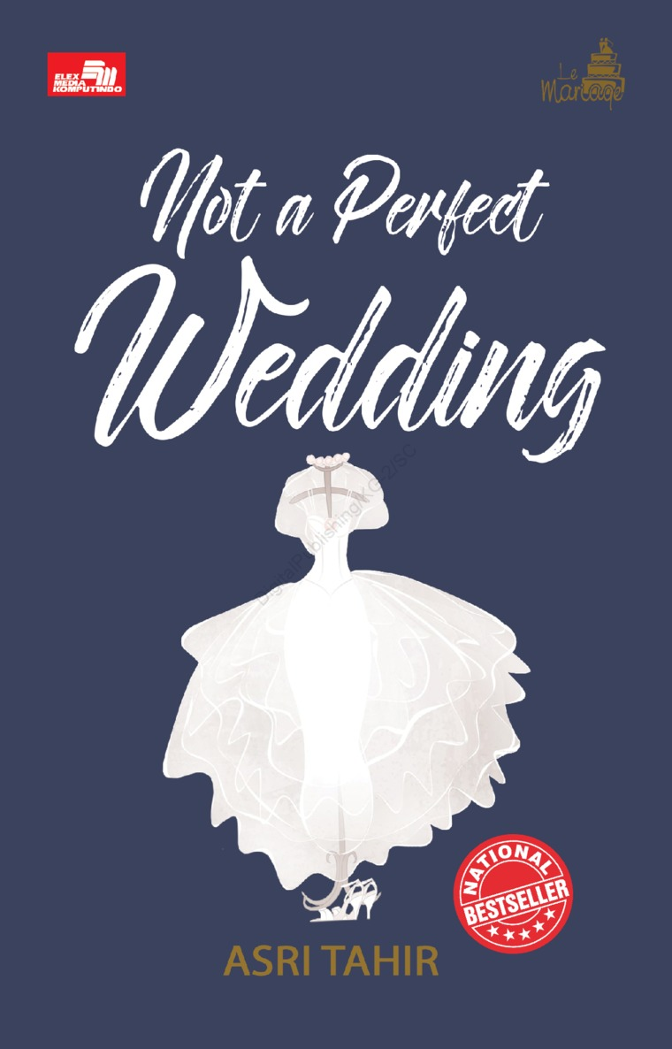 Le Mariage: Not A perfect Wedding (Collector`s edition) by Asri Tahir Digital Book