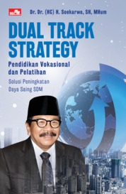 Cover DUAL TRACK STRATEGY: Pendidikan Vokasional dan Pelatihan oleh Soekarwo