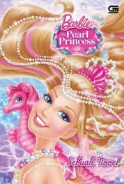 Barbie The Pearl Princess - Sebuah Novel by Mattel Cover
