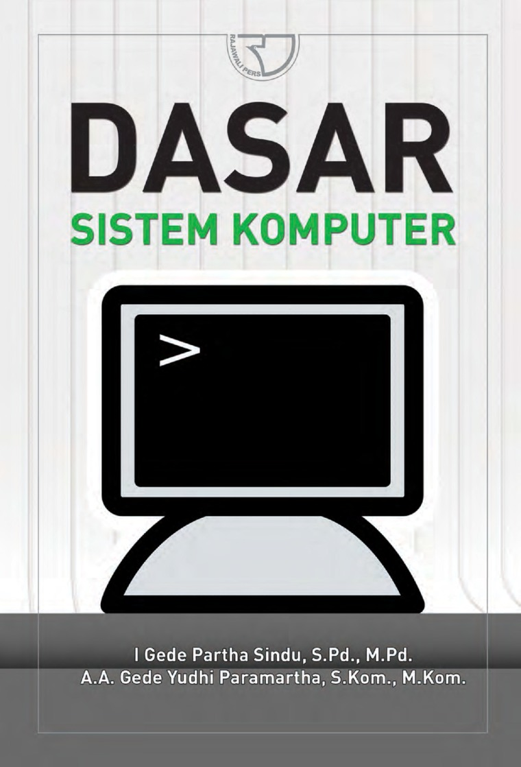 Buku Digital Dasar Sistem Komputer oleh I Gede Partha Sindu, S.Pd., M.Pd., A.A. Gede Yudhi Paramartha, S.Kom., M.Kom.