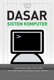 Cover Dasar Sistem Komputer oleh I Gede Partha Sindu, S.Pd., M.Pd., A.A. Gede Yudhi Paramartha, S.Kom., M.Kom.