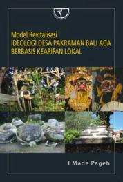Model Revitalisasi Ideologi Desa Pakraman Bali Aga Berbasis Kearifan Lokal by I Made Pageh Cover