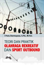 Teori dan Praktik Olahraga Rekreatif dan Sport Outbound by I Putu Darmayasa, S.Pd., M.For. Cover