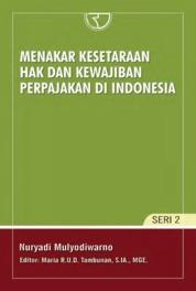 Cover Menakar Kesetaraan Hak dan Kewajiban Perpajakan di Indonesia oleh Nuryadi Mulyodiwarno