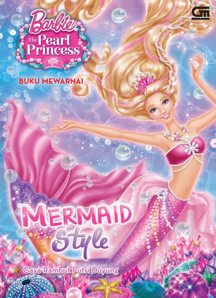 Jual Buku Barbie The Pearl Princess Gaya Rambut Putri Duyung Oleh