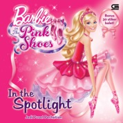 Cover Barbie in The Pink Shoes: In The Spotlight - Jadi Pusat Perhatian oleh Mattel