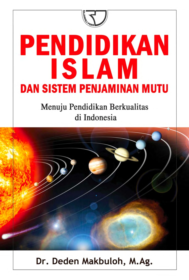 Pendidikan Islam dan Sistem Penjaminan Mutu: Menuju Pendidikan Berkualitas di Indonesia by Dr. Deden Makbuloh, M.Ag. Digital Book