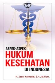 Cover Aspek-aspek Hukum Kesehatan di Indonesia oleh H. Zaeni Asyhadie, S.H., M.Hum