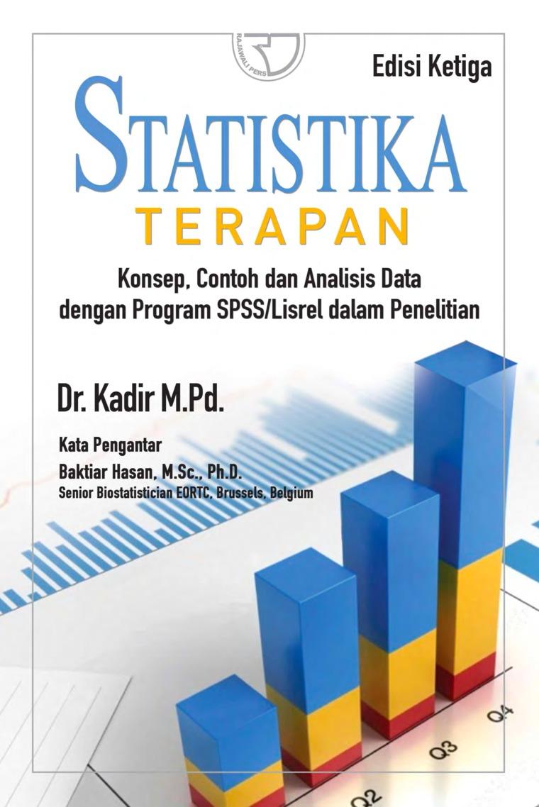 Buku Digital Statistika Terapan: Konsep, Contoh dan Analisis Data dengan Program SPSS oleh Dr. Kadir, M.Pd.