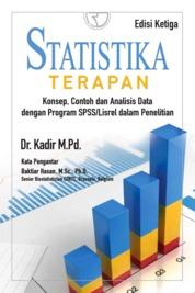 Cover Statistika Terapan: Konsep, Contoh dan Analisis Data dengan Program SPSS oleh Dr. Kadir, M.Pd.