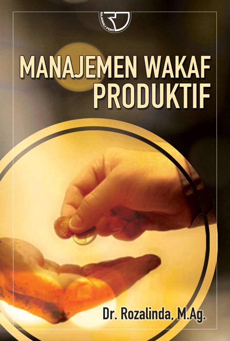 Buku Digital Manajemen Wakaf Produktif oleh Dr. Rozalinda, M.Ag.
