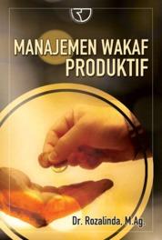 Manajemen Wakaf Produktif by Dr. Rozalinda, M.Ag. Cover