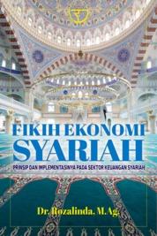 Cover Fikih Ekonomi Syariah: Prinsip dan Implementasinya pada Sektor Keuangan Syariah oleh Dr. Rozalinda, M.Ag.