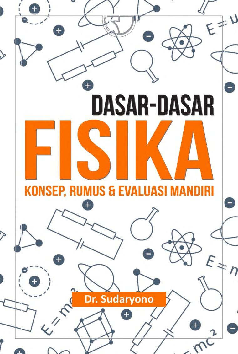 Dasar-dasar Fisika: Konsep, Rumus & Evaluasi Mandiri by Dr. Sudaryono Digital Book