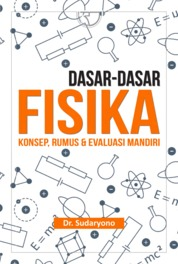 Cover Dasar-dasar Fisika: Konsep, Rumus & Evaluasi Mandiri oleh Dr. Sudaryono
