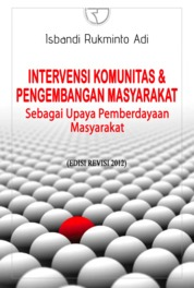 Intervensi Komunitas dan Pengembangan Masyarakat: Sebagai Upaya Pemberdayaan Masyarakat by Isbandi Rukminto Adi Cover
