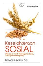 Kesejahteraan Sosial (Pekerjaan Sosial, Pembangunan Sosial, dan Kajian Pembangunan) by Isbandi Rukminto Adi Cover