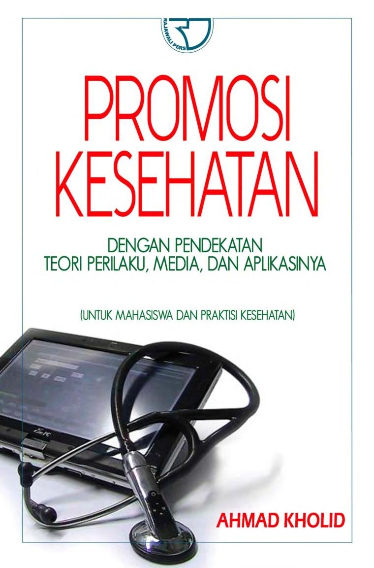 Buku Digital Promosi Kesehatan: Dengan Pendekatan Teori Perilaku, Media, dan Aplikasinya oleh Ahmad Kholid