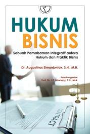 Cover Hukum Bisnis: Sebuah Pemahaman Integratif antara Hukum dan Praktik Bisnis oleh Dr. Augustinus Simanjuntak, S.H., M.H.
