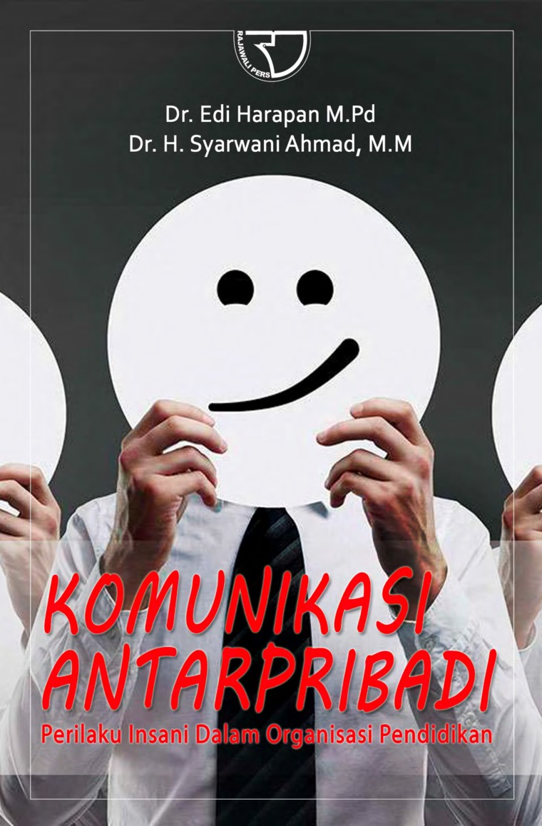 Buku Digital Komunikasi Antarpribadi: Perilaku Insani dalam Organisasi Pendidikan oleh Dr. Edi Harapan, M,Pd