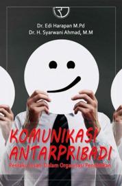 Komunikasi Antarpribadi: Perilaku Insani dalam Organisasi Pendidikan by Dr. Edi Harapan, M,Pd Cover