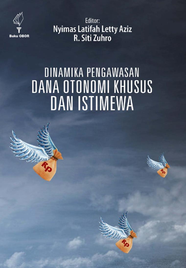 Dinamika Pola Pengawasan Dana Otonomi Khusus dan Istimewa: Aceh, Papua, dan DIY by Nyimas Latifah Letty Aziz dan R. Siti Zuhro Digital Book