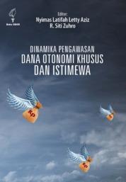 Cover Dinamika Pola Pengawasan Dana Otonomi Khusus dan Istimewa: Aceh, Papua, dan DIY oleh Nyimas Latifah Letty Aziz dan R. Siti Zuhro