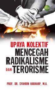 Upaya kolektif mencegah radikalisme & terorisme [sumber elektronis] by Prof. Dr. Syahrin Harahap, M.A. Cover