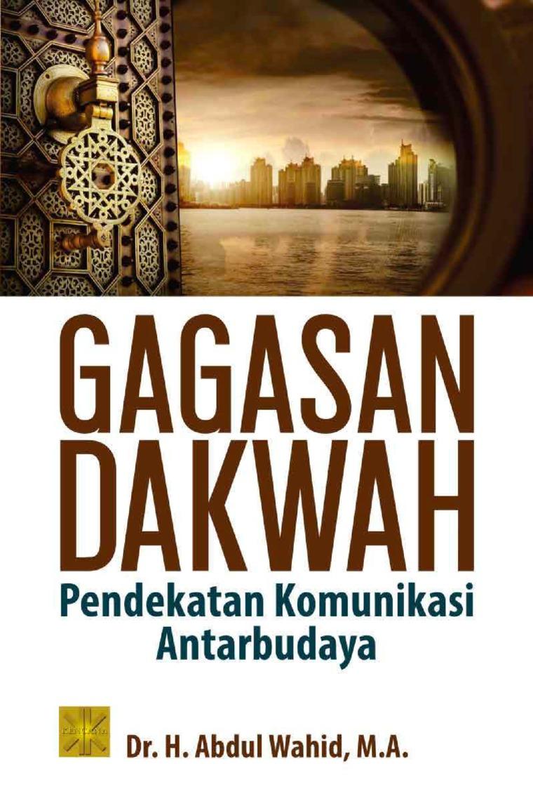 Gagasan dakwah: pendekatan komunikasi antarbudaya by Abdul Wahid Digital Book