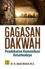 Cover Gagasan dakwah: pendekatan komunikasi antarbudaya oleh Abdul Wahid