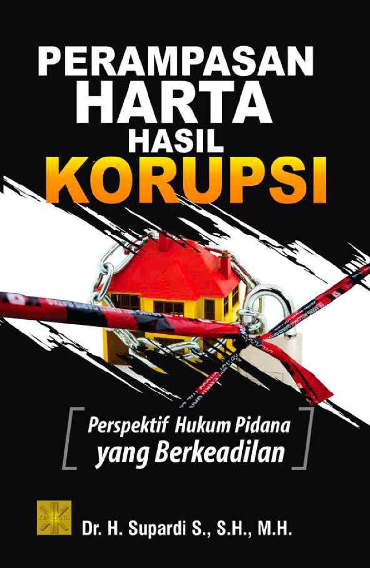 Buku Digital Perampasan harta hasil korupsi: perspektif hukum pidana yang berkeadilan oleh Supardi