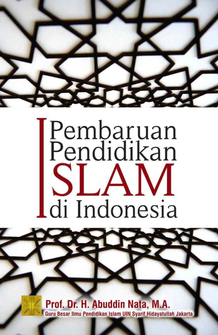 Pembaruan pendidikan Islam di indonesia by Prof. Dr. H. Abuddin Nata , M.A Digital Book