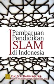 Cover Pembaruan pendidikan Islam di indonesia oleh Prof. Dr. H. Abuddin Nata , M.A